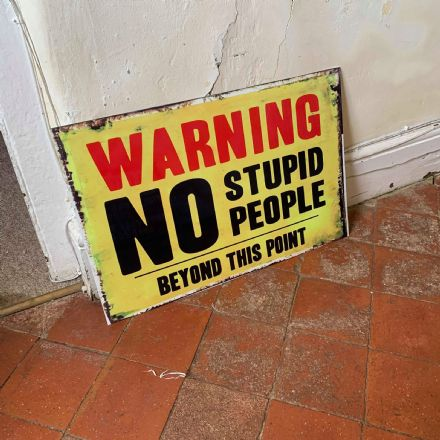 Warning No Stupid People  -  Extra Large 60x40cm  Metal Wall Sign